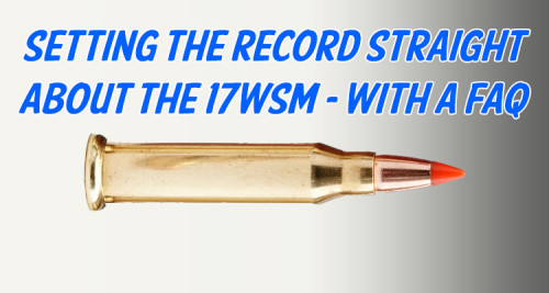 Setting the Record Straight About the 17WSM with a FAQ